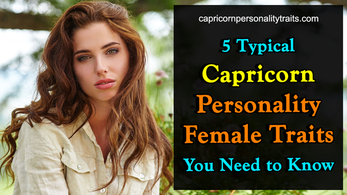 5 Typical Capricorn Personality Female Traits You Need to Know