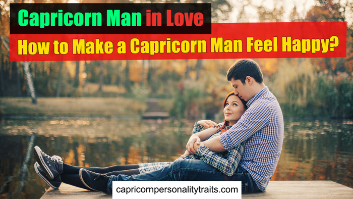 Capricorn Man in Love - How to Make a Capricorn Man Feel Happy?