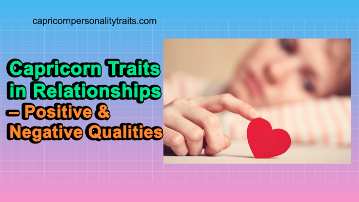 Capricorn Traits in Relationships - Positive and Negative Qualities