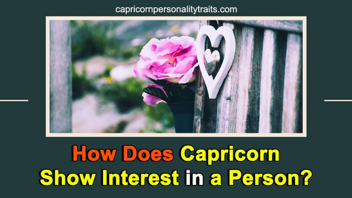 How Does Capricorn Show Interest in a Person? - Some Signs to Know
